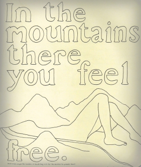 In the mountains there you feel free. Should humans conquer the mountain or should they wish for the mountain to possess them?